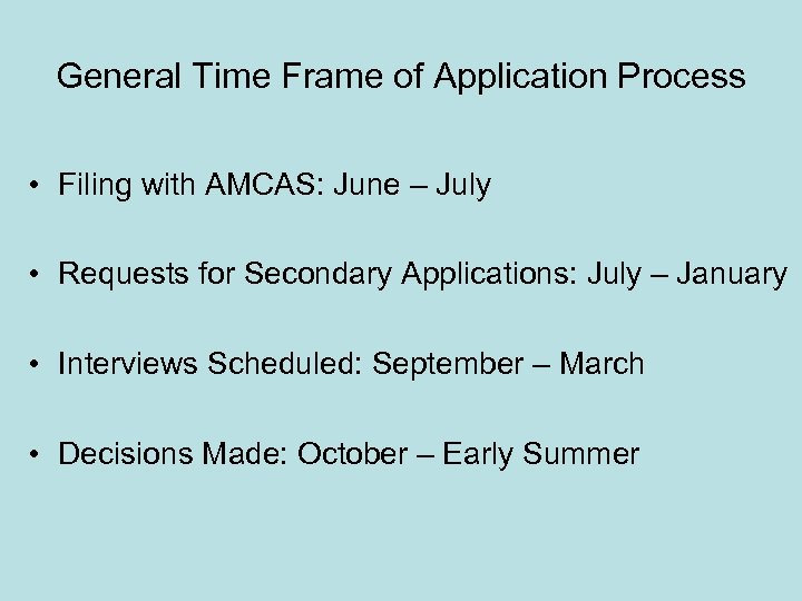 General Time Frame of Application Process • Filing with AMCAS: June – July •