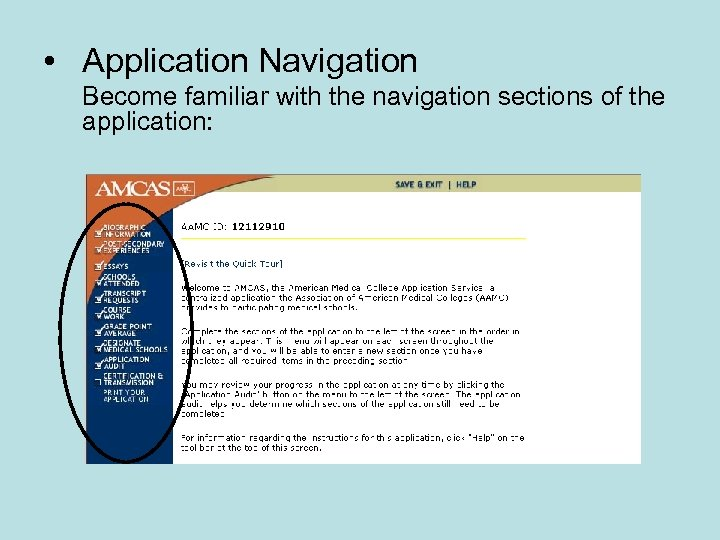 • Application Navigation Become familiar with the navigation sections of the application: