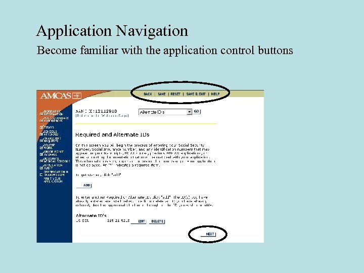 • Application Navigation Become familiar with the application control buttons: