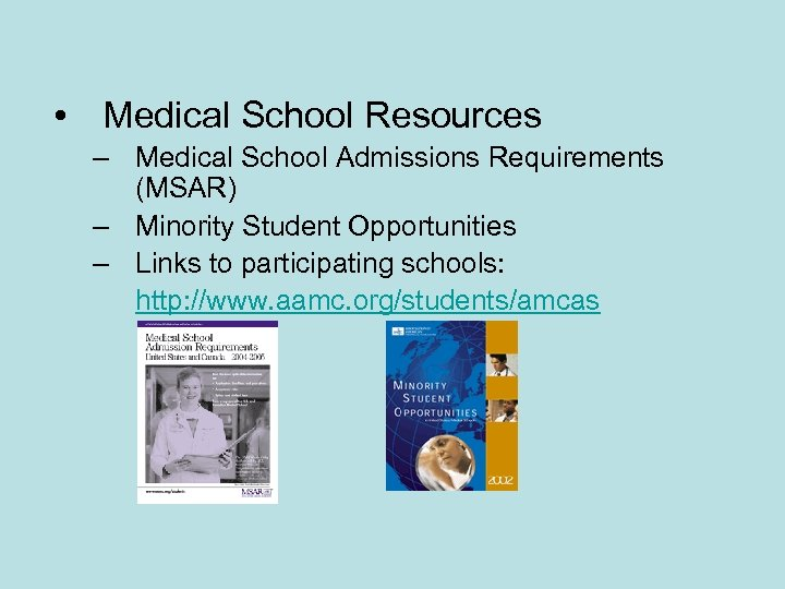 • Medical School Resources – Medical School Admissions Requirements (MSAR) – Minority Student