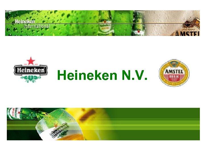 Heineken N. V.