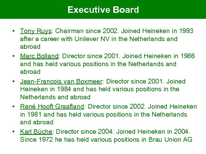 Executive Board • Tony Ruys: Chairman since 2002. Joined Heineken in 1993 after a