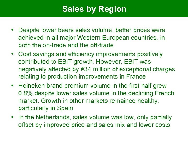 Sales by Region • Despite lower beers sales volume, better prices were achieved in