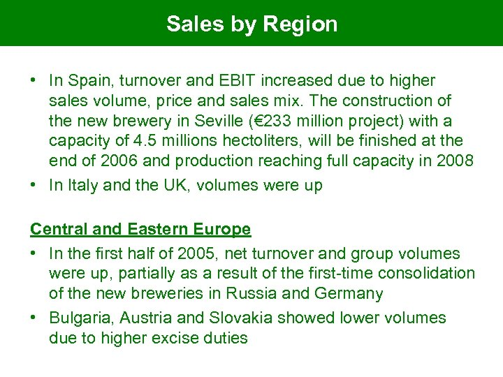 Sales by Region • In Spain, turnover and EBIT increased due to higher sales