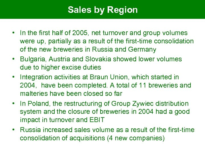 Sales by Region • In the first half of 2005, net turnover and group