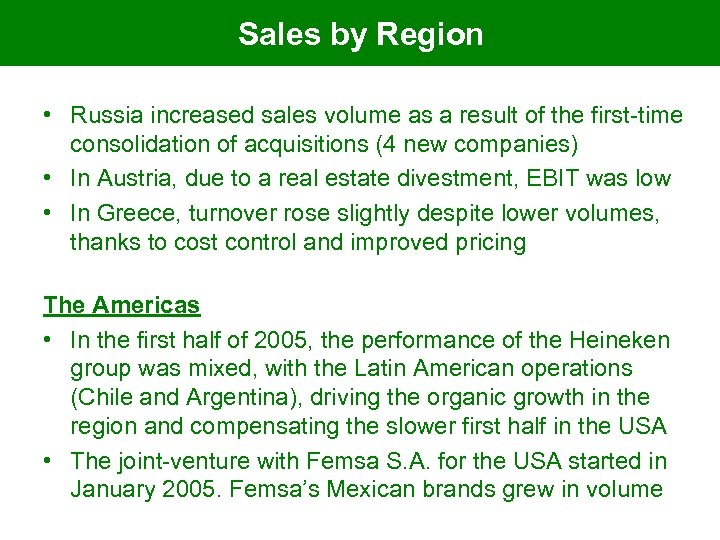 Sales by Region • Russia increased sales volume as a result of the first-time