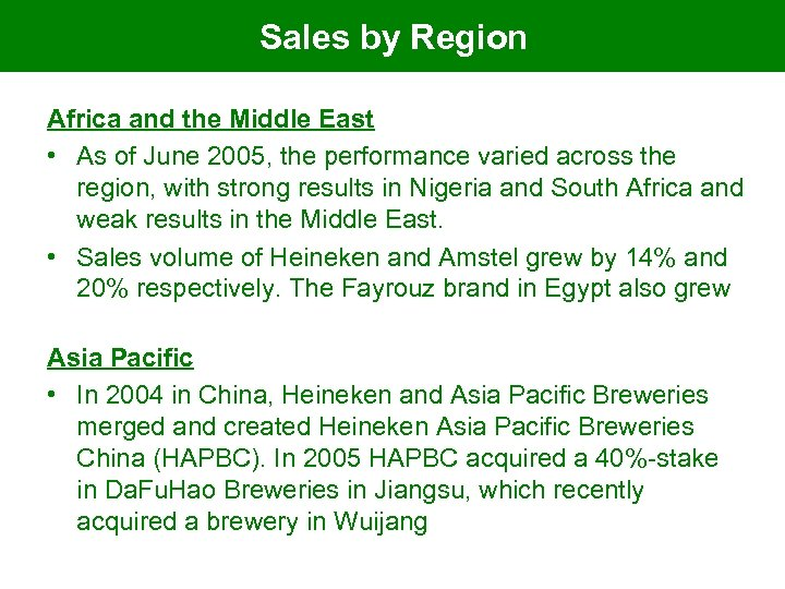 Sales by Region Africa and the Middle East • As of June 2005, the