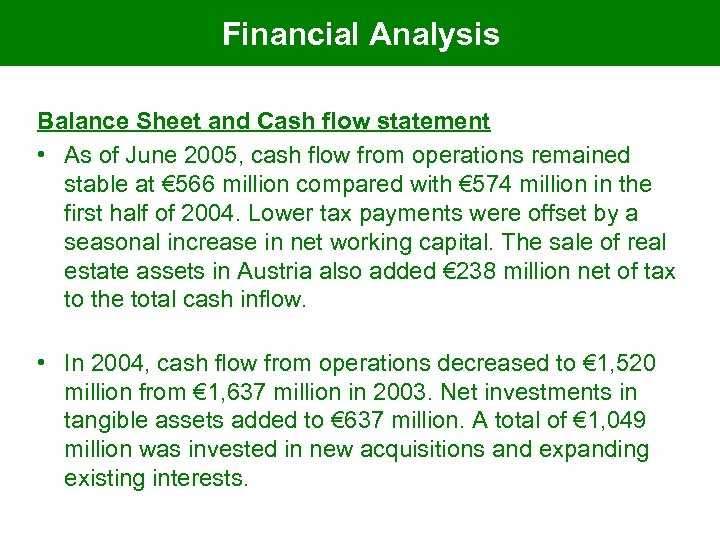 Financial Analysis Balance Sheet and Cash flow statement • As of June 2005, cash