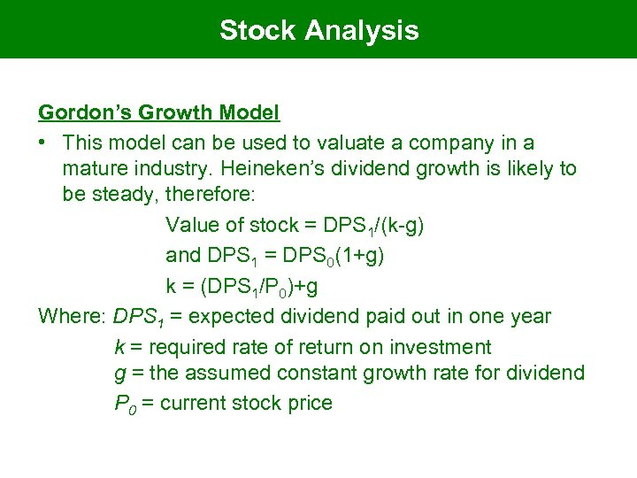 Stock Analysis Gordon's Growth Model • This model can be used to valuate a