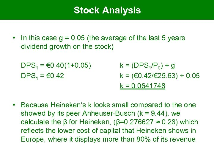 Stock Analysis • In this case g = 0. 05 (the average of the
