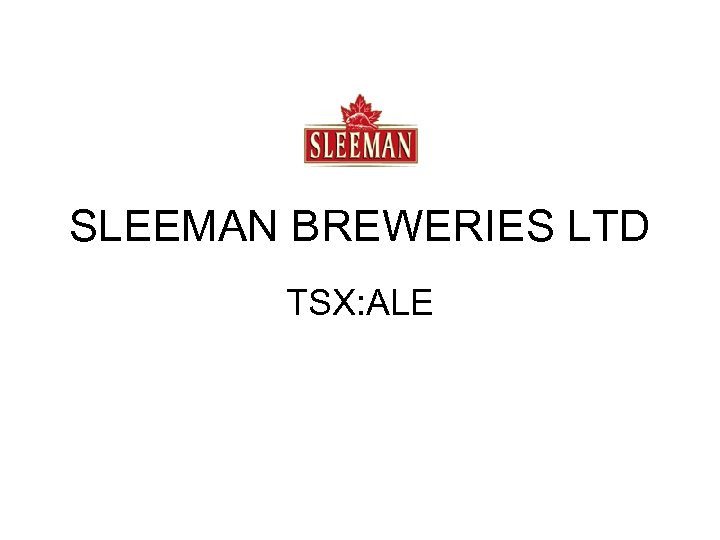 SLEEMAN BREWERIES LTD TSX: ALE