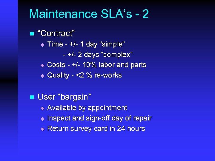 "Maintenance SLA's - 2 n ""Contract"" u u u n Time - +/- 1"