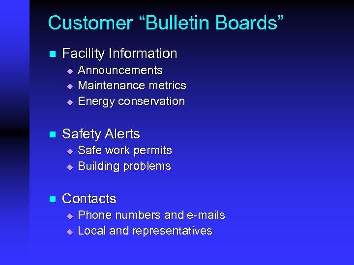 """Customer """"Bulletin Boards"""" n Facility Information u u u n Safety Alerts u u"""