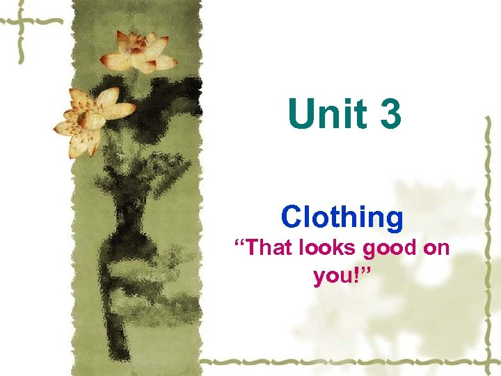 """Unit 3 Clothing """"That looks good on you!"""""""