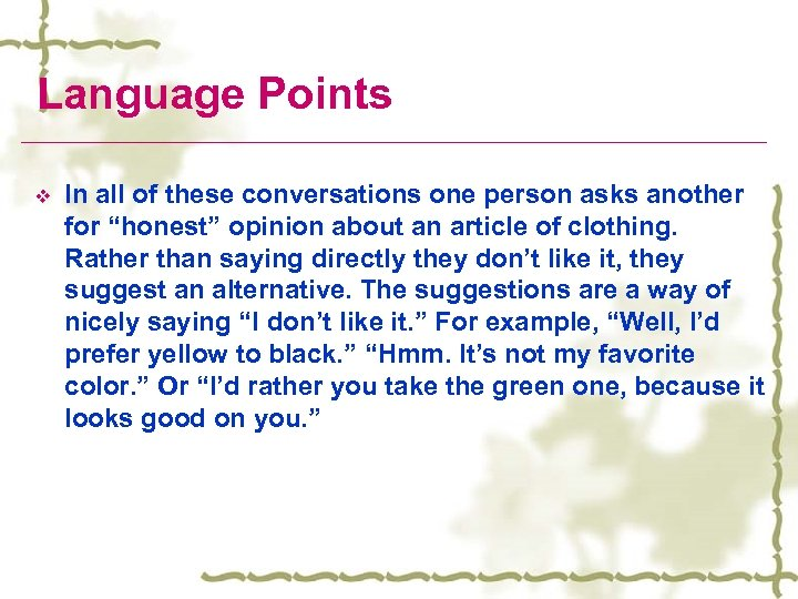 """Language Points v In all of these conversations one person asks another for """"honest"""""""