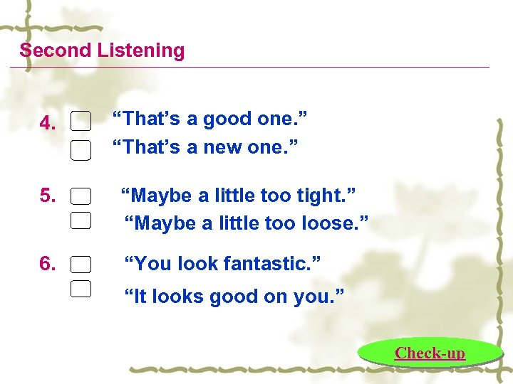"""Second Listening 4. """"That's a good one. """" """"That's a new one. """" 5."""