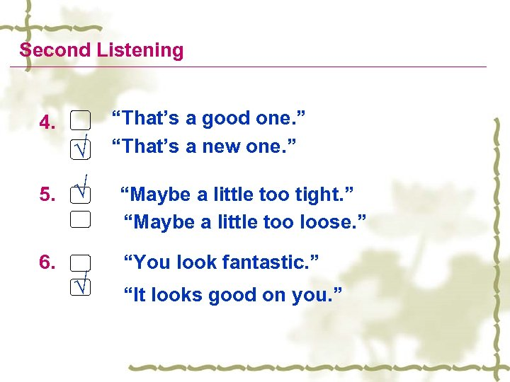 """Second Listening 4. √ 5. 6. √ √ """"That's a good one. """" """"That's"""