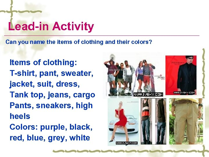 Lead-in Activity Can you name the items of clothing and their colors? Items of