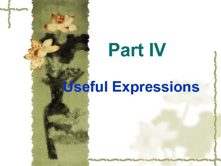 Part IV Useful Expressions