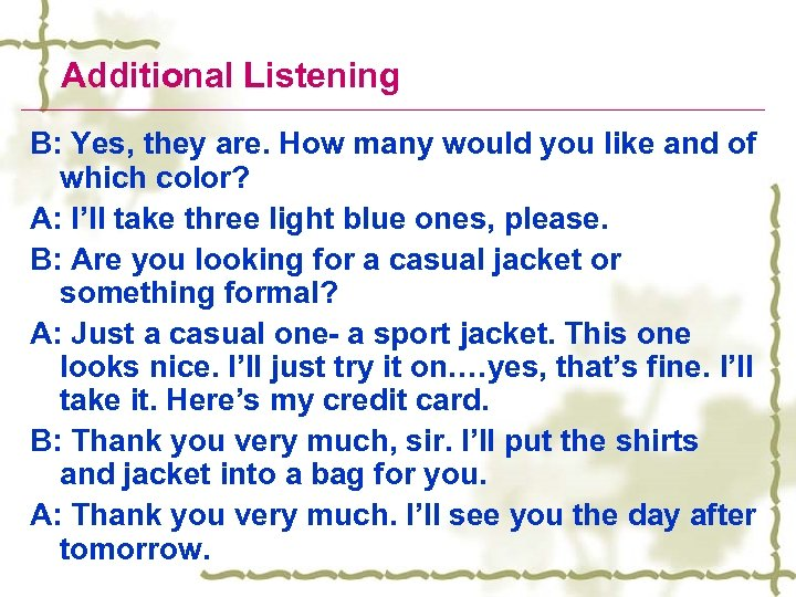 Additional Listening B: Yes, they are. How many would you like and of which