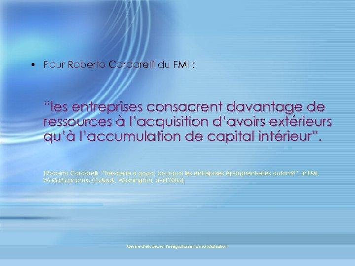 """• Pour Roberto Cardarelli du FMI : """"les entreprises consacrent davantage de ressources"""