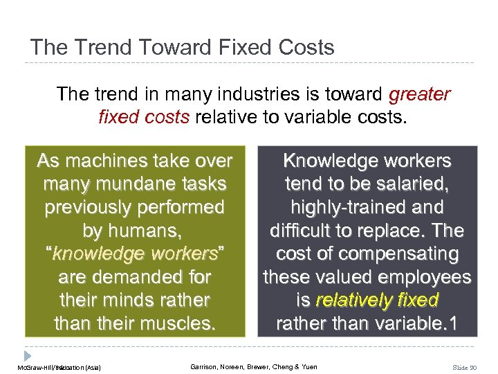 The Trend Toward Fixed Costs The trend in many industries is toward greater fixed