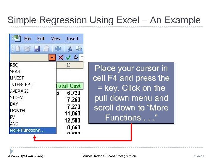 Simple Regression Using Excel – An Example Place your cursor in cell F 4