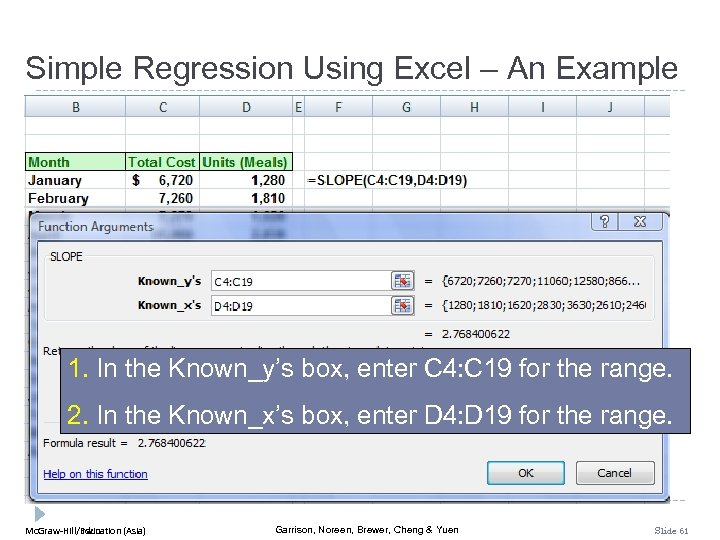 Simple Regression Using Excel – An Example 1. In the Known_y's box, enter C