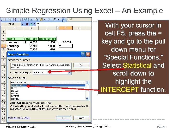 Simple Regression Using Excel – An Example With your cursor in cell F 5,