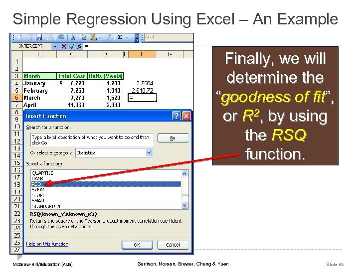 "Simple Regression Using Excel – An Example Finally, we will determine the ""goodness of"