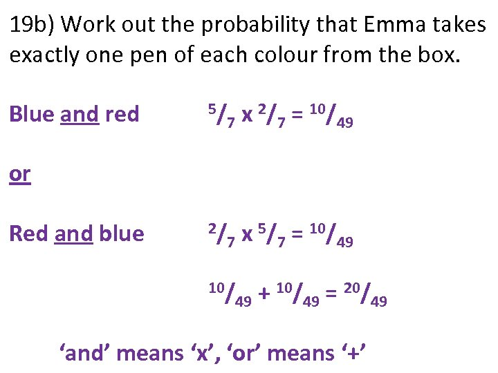 19 b) Work out the probability that Emma takes exactly one pen of each