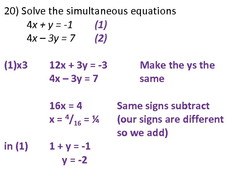 20) Solve the simultaneous equations 4 x + y = -1 (1) 4 x