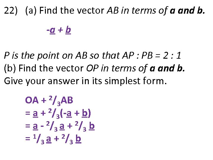 22) (a) Find the vector AB in terms of a and b. -a +