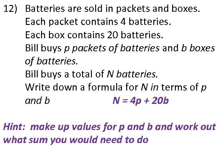 12) Batteries are sold in packets and boxes. Each packet contains 4 batteries. Each