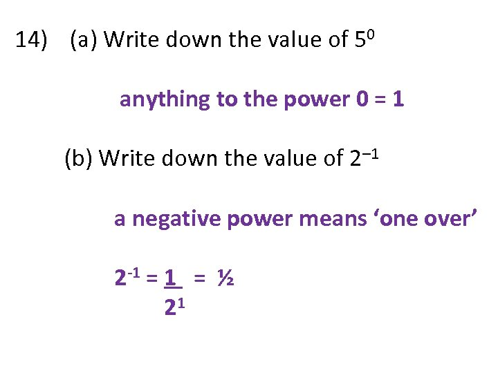 14) (a) Write down the value of 50 anything to the power 0 =