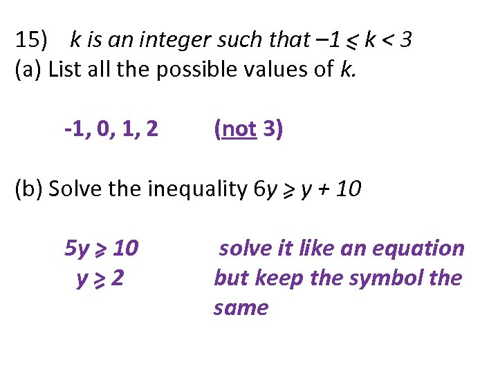 15) k is an integer such that – 1 < k < 3 (a)