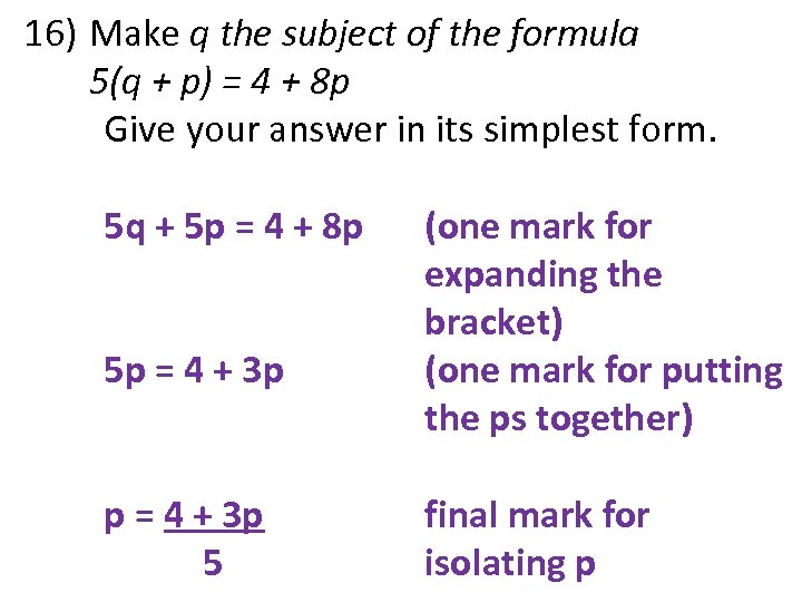 16) Make q the subject of the formula 5(q + p) = 4 +