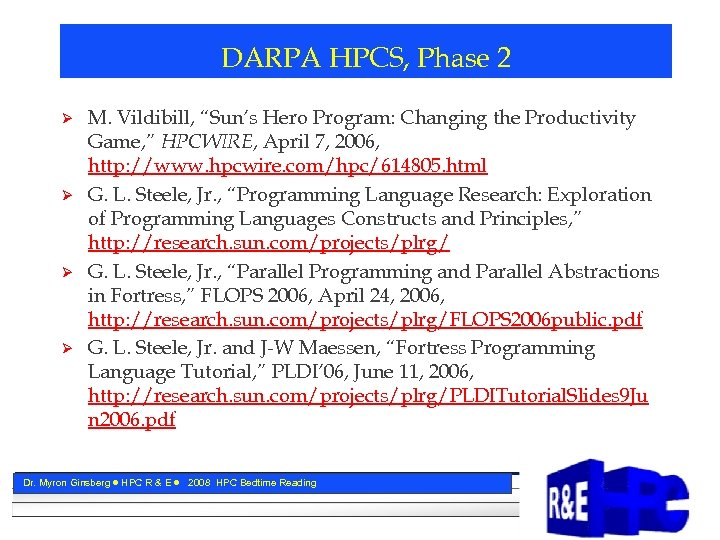 "DARPA HPCS, Phase 2 Ø Ø M. Vildibill, ""Sun's Hero Program: Changing the Productivity"