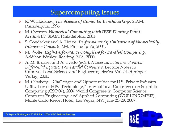 Supercomputing Issues Ø Ø Ø R. W. Hockney, The Science of Computer Benchmarking, SIAM,
