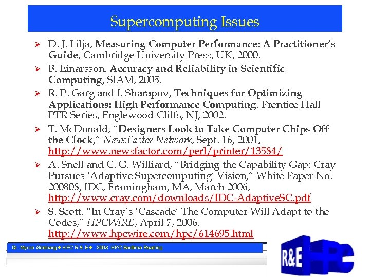 Supercomputing Issues Ø Ø Ø D. J. Lilja, Measuring Computer Performance: A Practitioner's Guide,