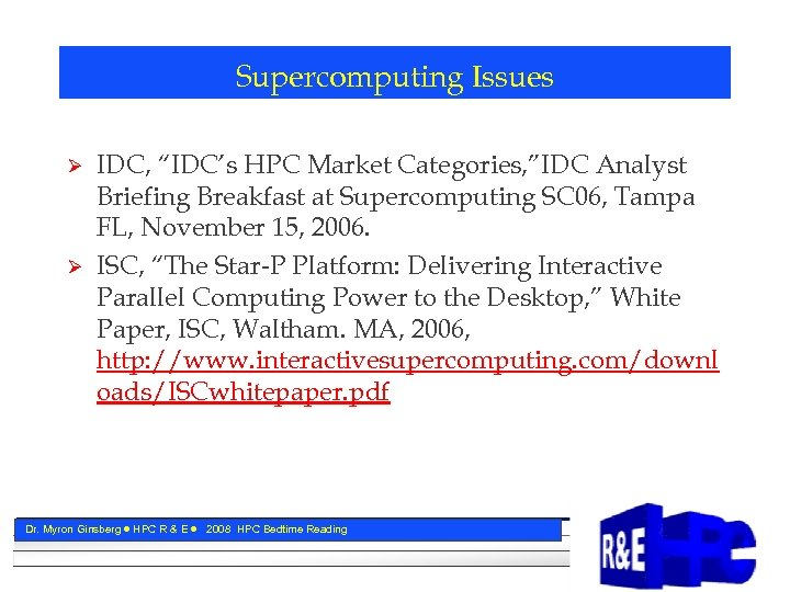 "Supercomputing Issues Ø Ø IDC, ""IDC's HPC Market Categories, ""IDC Analyst Briefing Breakfast at"