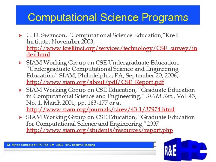 "Computational Science Programs Ø Ø C. D. Swanson, ""Computational Science Education, ""Krell Institute, November"
