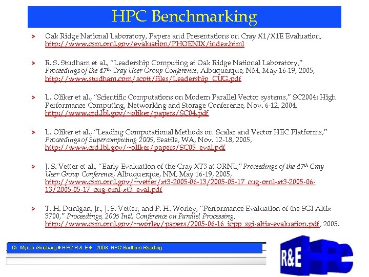 HPC Benchmarking Ø Oak Ridge National Laboratory, Papers and Presentations on Cray X 1/X
