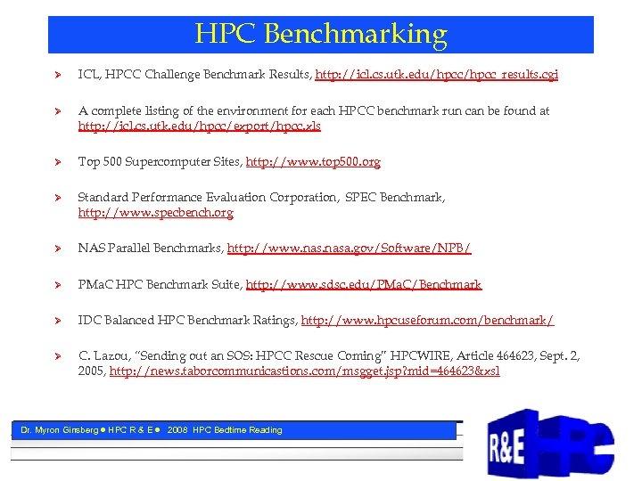 HPC Benchmarking Ø ICL, HPCC Challenge Benchmark Results, http: //icl. cs. utk. edu/hpcc_results. cgi