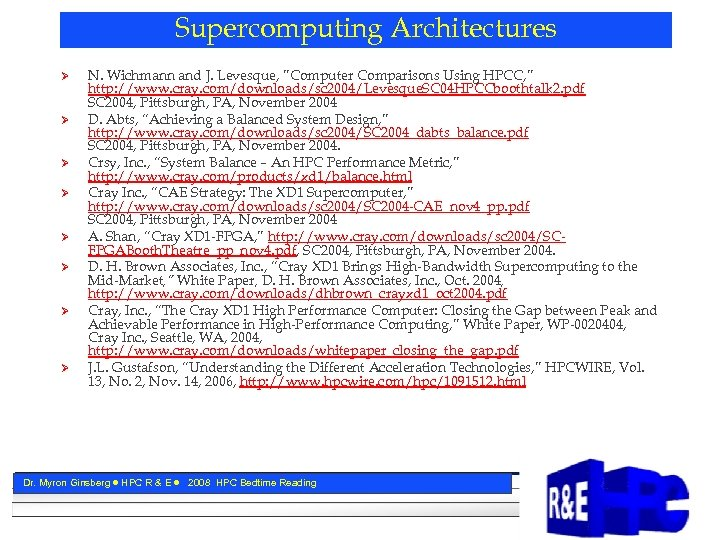 "Supercomputing Architectures Ø Ø Ø Ø N. Wichmann and J. Levesque, ""Computer Comparisons Using"