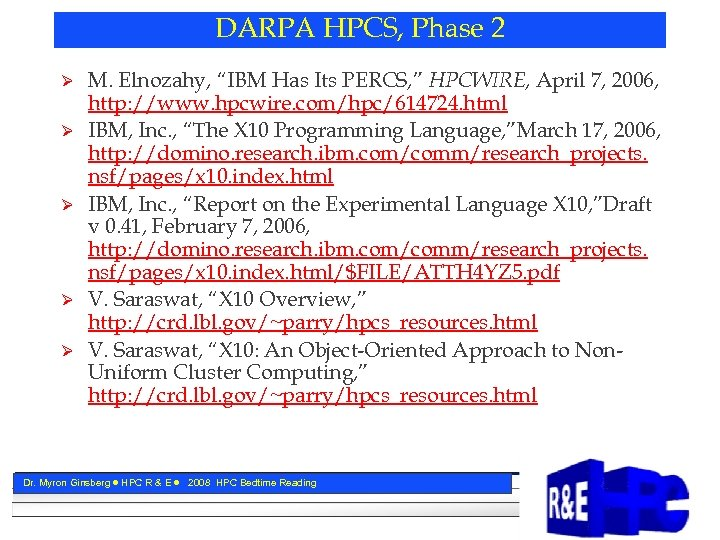 "DARPA HPCS, Phase 2 Ø Ø Ø M. Elnozahy, ""IBM Has Its PERCS, """