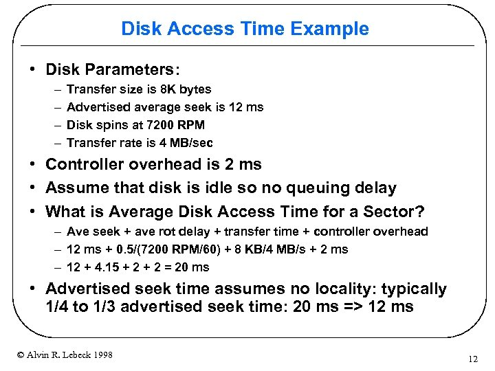Disk Access Time Example • Disk Parameters: – – Transfer size is 8 K