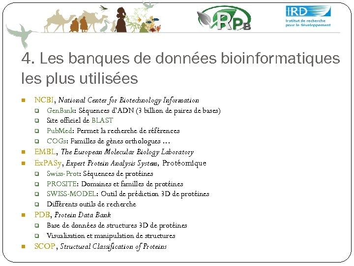 4. Les banques de données bioinformatiques les plus utilisées NCBI, National Center for Biotechnology
