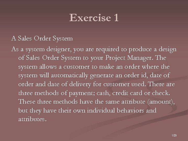 Exercise 1 A Sales Order System As a system designer, you are required to