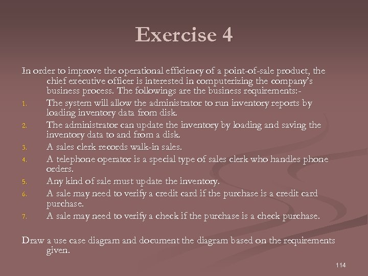 Exercise 4 In order to improve the operational efficiency of a point-of-sale product, the